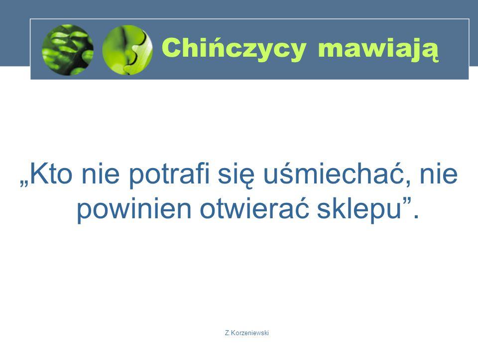 """Z.Korzeniewski Chińczycy mawiają """"Kto nie potrafi się uśmiechać, nie powinien otwierać sklepu ."""