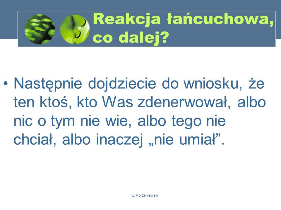Z.Korzeniewski Reakcja łańcuchowa, co dalej.