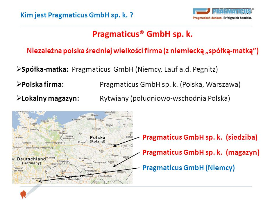 """Pragmaticus® GmbH sp. k. Niezależna polska średniej wielkości firma (z niemiecką """"spółką-matką"""")  Spółka-matka: Pragmaticus GmbH (Niemcy, Lauf a.d. P"""