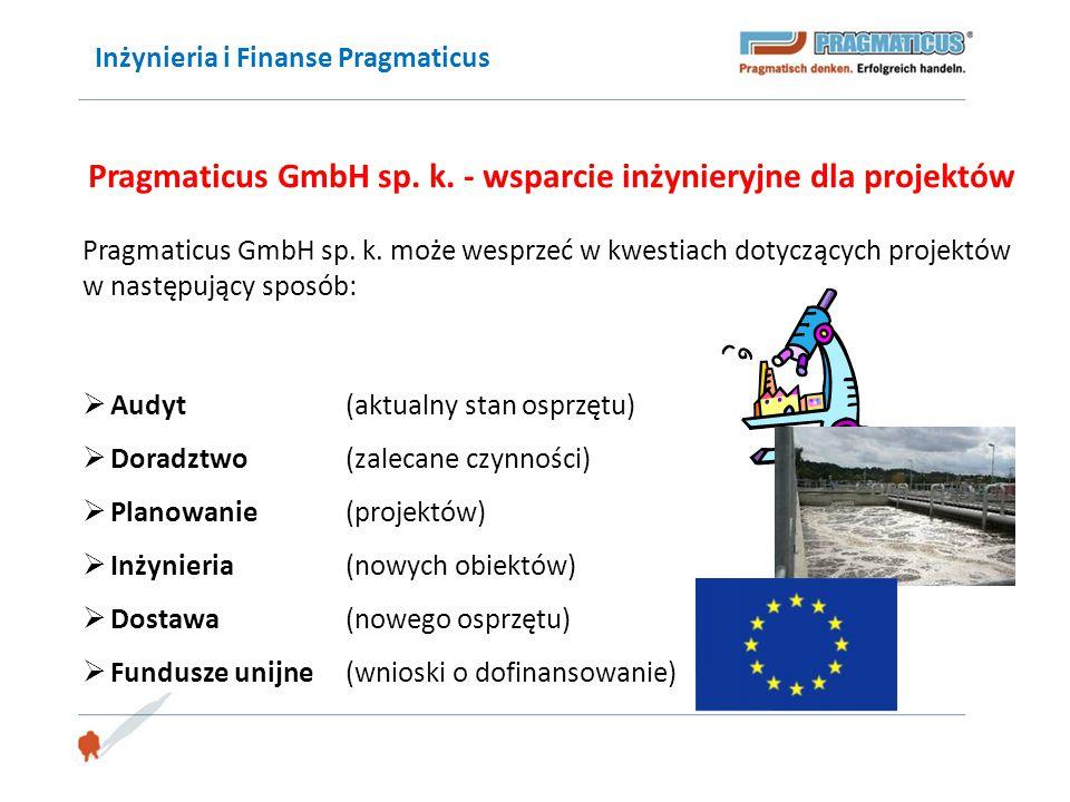 Inżynieria i Finanse Pragmaticus Pragmaticus GmbH sp. k. - wsparcie inżynieryjne dla projektów Pragmaticus GmbH sp. k. może wesprzeć w kwestiach dotyc