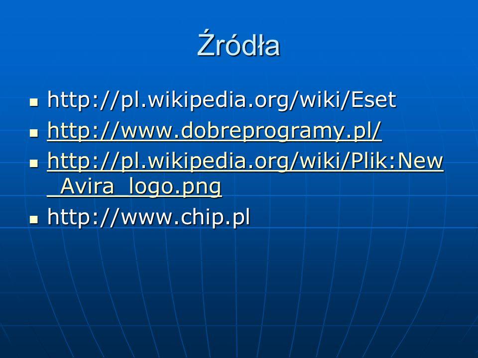 Źródła http://pl.wikipedia.org/wiki/Eset http://pl.wikipedia.org/wiki/Eset http://www.dobreprogramy.pl/ http://www.dobreprogramy.pl/ http://www.dobrep
