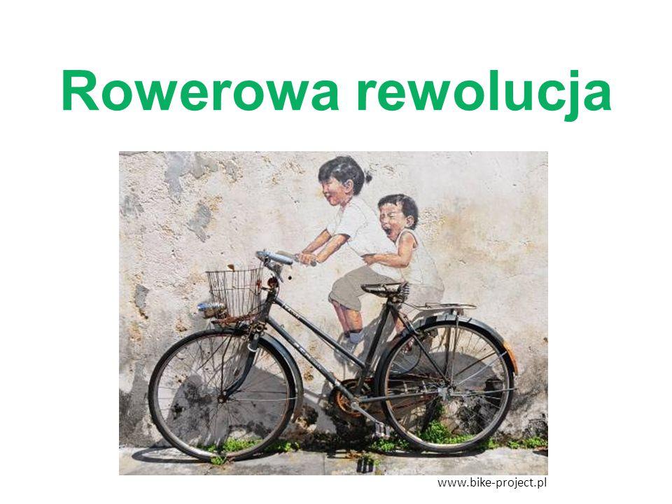 Rowerowa rewolucja www.bike-project.pl