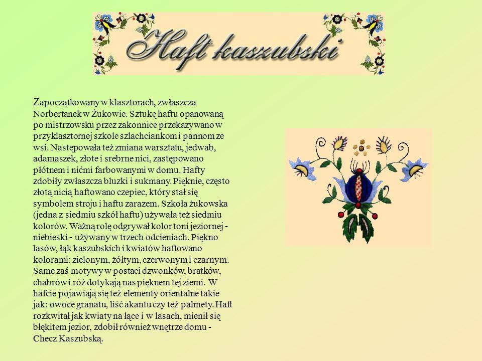 Z apoczątkowany w klasztorach, zwłaszcza Norbertanek w Żukowie. Sztukę haftu opanowaną po mistrzowsku przez zakonnice przekazywano w przyklasztornej s