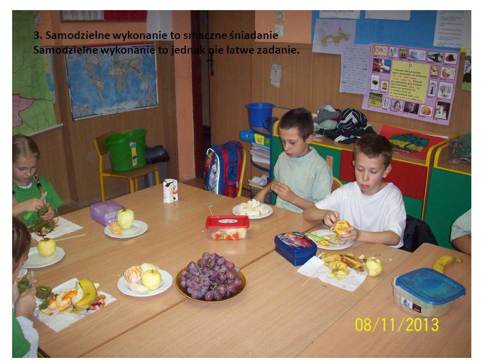 3. Samodzielne wykonanie to smaczne śniadanie Samodzielne wykonanie to jednak nie łatwe zadanie.