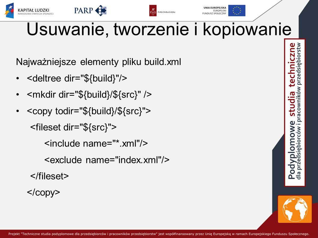 Usuwanie, tworzenie i kopiowanie Najważniejsze elementy pliku build.xml
