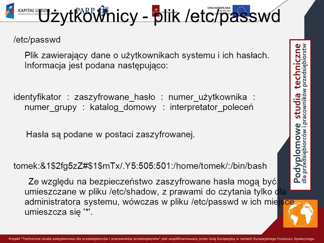 Użytkownicy - plik /etc/passwd /etc/passwd Plik zawierający dane o użytkownikach systemu i ich hasłach.