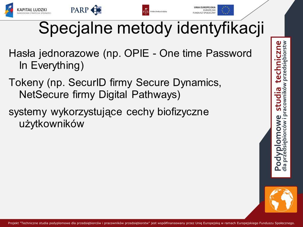 Specjalne metody identyfikacji Hasła jednorazowe (np.