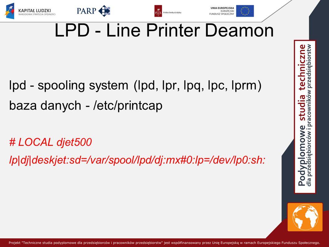 LPD - Line Printer Deamon lpd - spooling system (lpd, lpr, lpq, lpc, lprm) baza danych - /etc/printcap # LOCAL djet500 lp dj deskjet:sd=/var/spool/lpd/dj:mx#0:lp=/dev/lp0:sh: