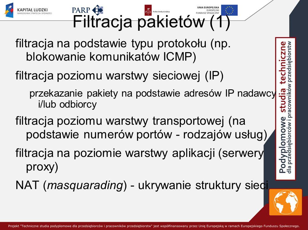 Filtracja pakietów (1) filtracja na podstawie typu protokołu (np.