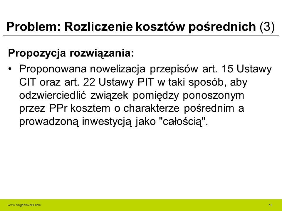 www.hoganlovells.com Problem: Rozliczenie kosztów pośrednich (3) Propozycja rozwiązania: Proponowana nowelizacja przepisów art.