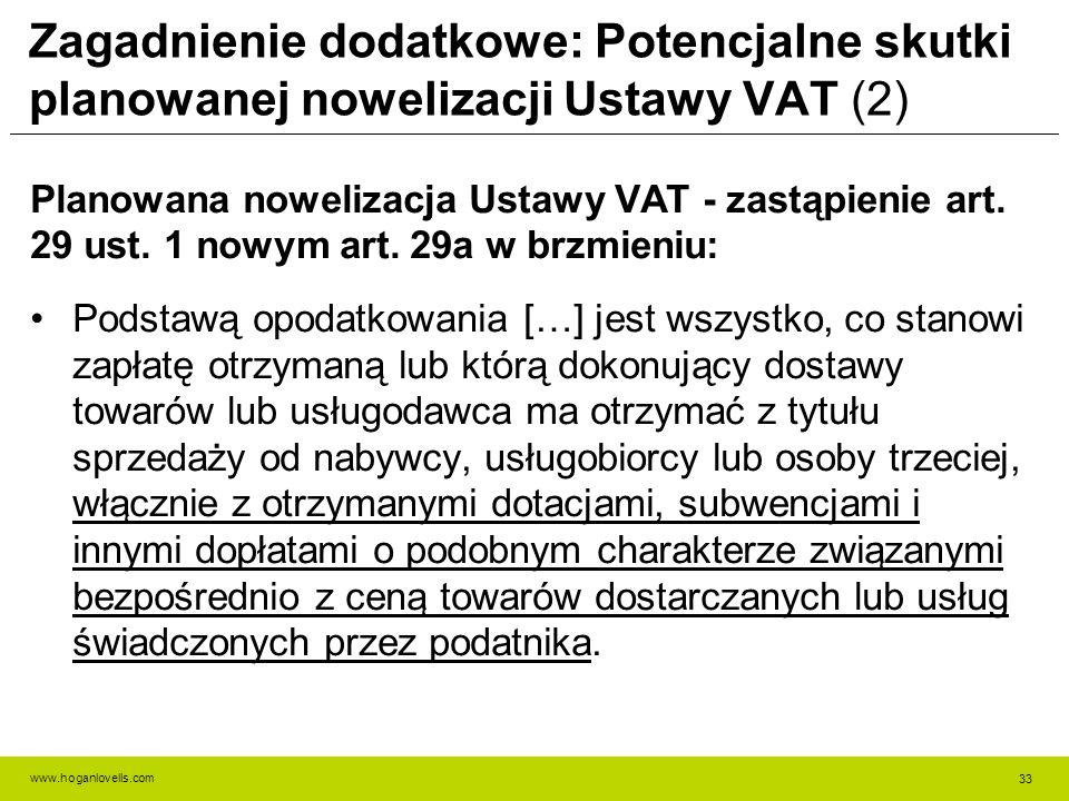 www.hoganlovells.com Zagadnienie dodatkowe: Potencjalne skutki planowanej nowelizacji Ustawy VAT (2) Planowana nowelizacja Ustawy VAT - zastąpienie art.