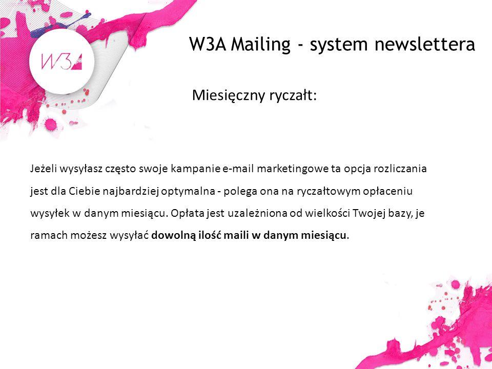 W3A Mailing - system newslettera Miesięczny ryczałt: Jeżeli wysyłasz często swoje kampanie e-mail marketingowe ta opcja rozliczania jest dla Ciebie najbardziej optymalna - polega ona na ryczałtowym opłaceniu wysyłek w danym miesiącu.