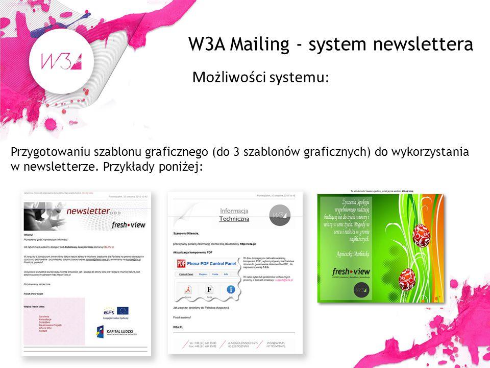 Możliwości systemu: Przygotowaniu szablonu graficznego (do 3 szablonów graficznych) do wykorzystania w newsletterze.