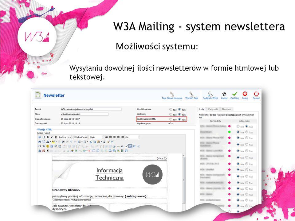 W3A Mailing - system newslettera Możliwości systemu: Wysyłaniu dowolnej ilości newsletterów w formie htmlowej lub tekstowej.