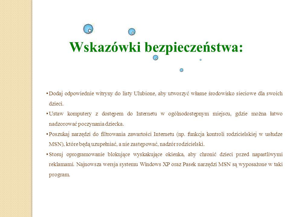 Wskazówki bezpieczeństwa: Dodaj odpowiednie witryny do listy Ulubione, aby utworzyć własne środowisko sieciowe dla swoich dzieci.
