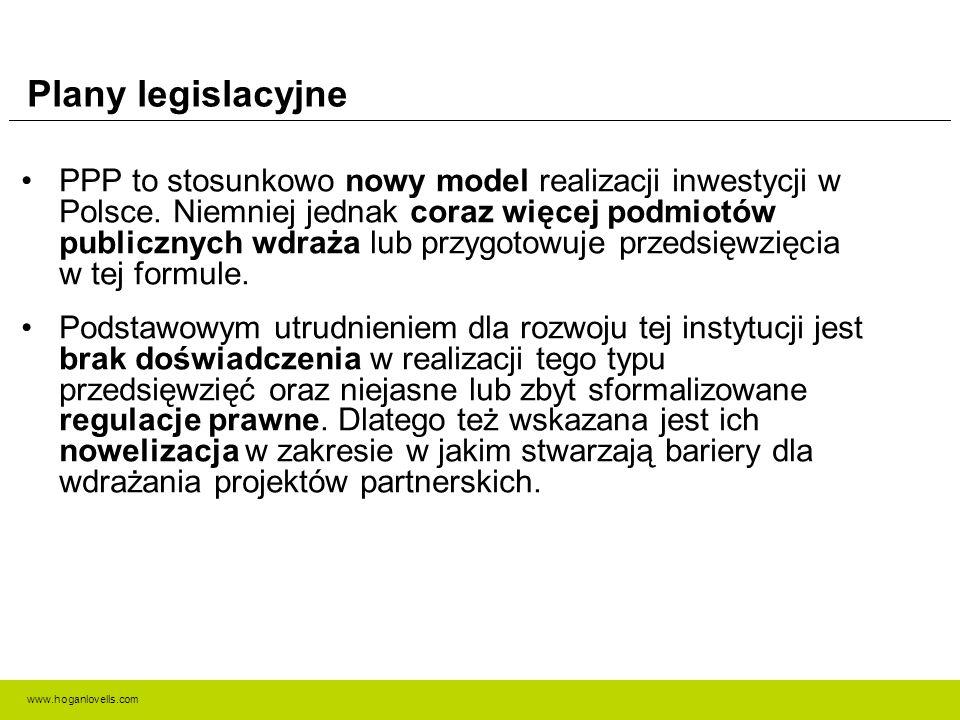 www.hoganlovells.com Plany legislacyjne PPP to stosunkowo nowy model realizacji inwestycji w Polsce. Niemniej jednak coraz więcej podmiotów publicznyc
