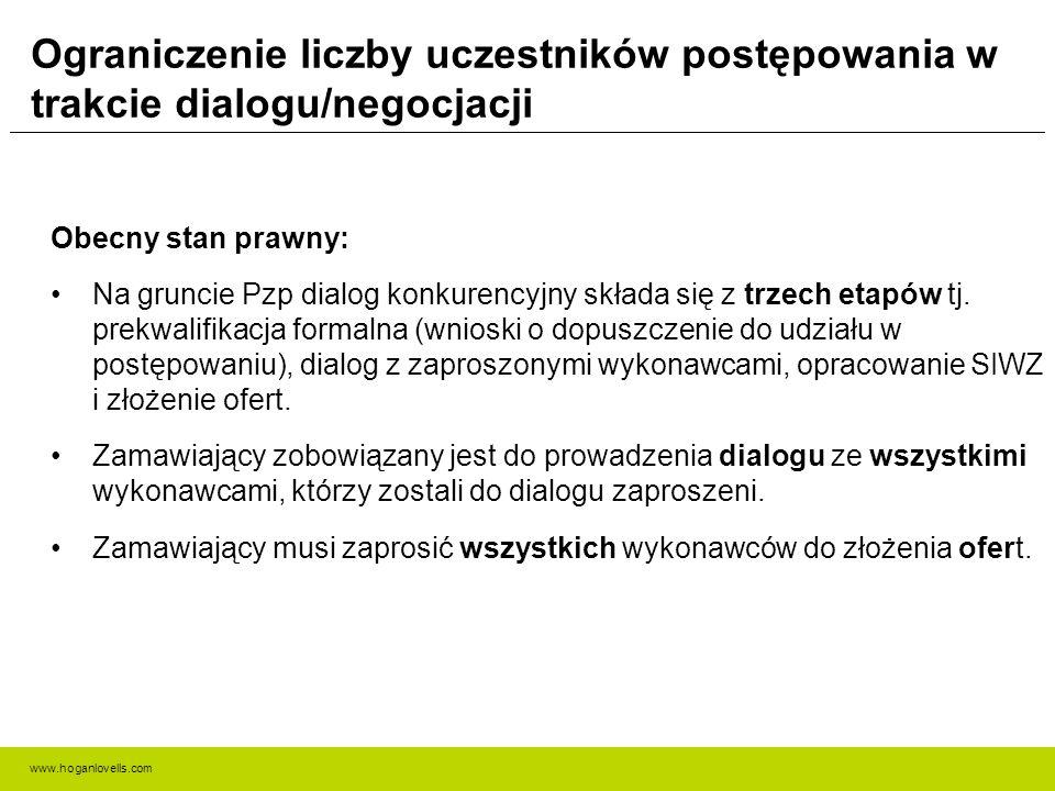 www.hoganlovells.com Wybór podwykonawców Propozycja zmiany: Należałoby przyjąć, że zamawiający, wybierając konkretną ofertę, wybiera w trybie Pzp nie tylko samego wykonawcę, ale pośrednio też podwykonawców, na których zdolnościach dany wykonawca polegał (o ile podmioty te zostały wskazane przez wykonawcę w ramach prowadzonego postępowania i zamawiający miał możliwość zapoznania się z tymi zdolnościami, których podwykonawstwo będzie dotyczyć).