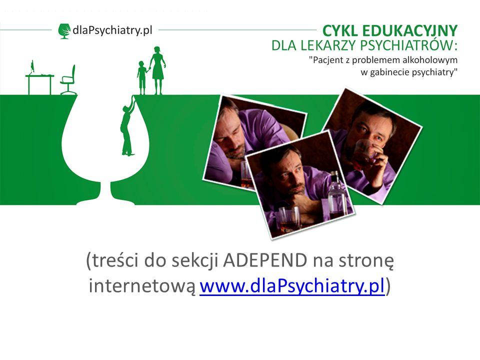 (treści do sekcji ADEPEND na stronę internetową www.dlaPsychiatry.pl)www.dlaPsychiatry.pl