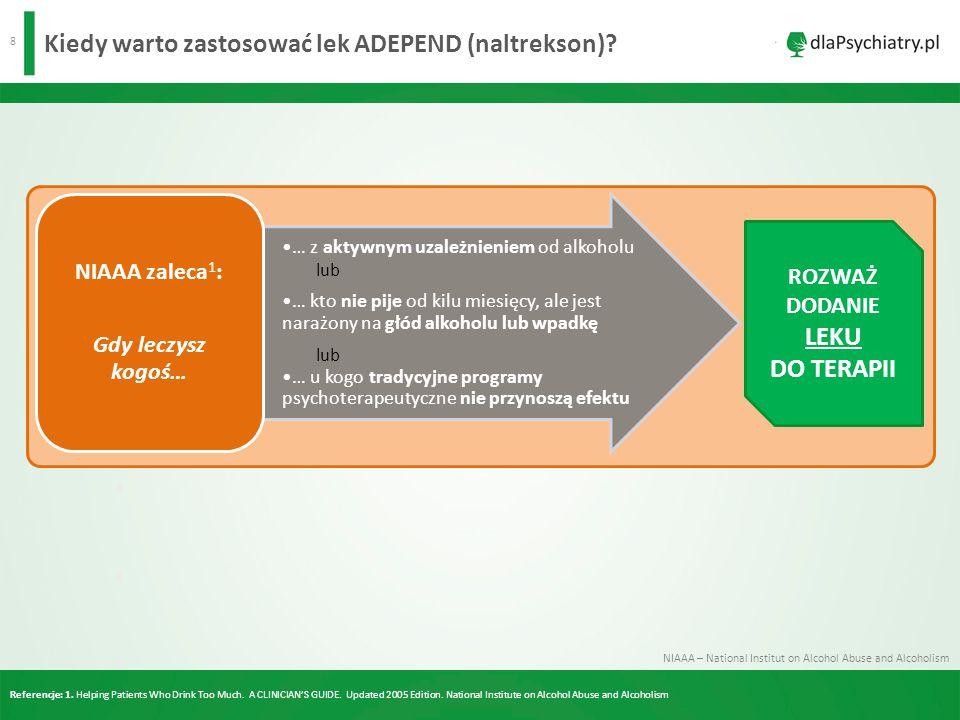 8 Kiedy warto zastosować lek ADEPEND (naltrekson).
