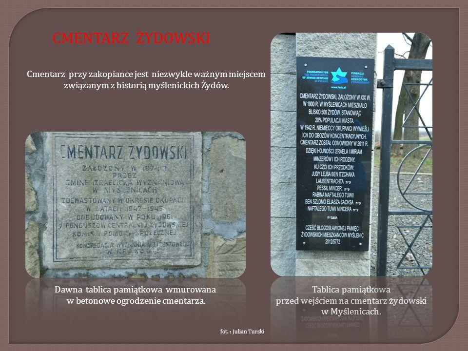 Cmentarz przy zakopiance jest niezwykle ważnym miejscem związanym z historią myślenickich Żydów. fot. : Julian Turski Tablica pamiątkowa przed wejście