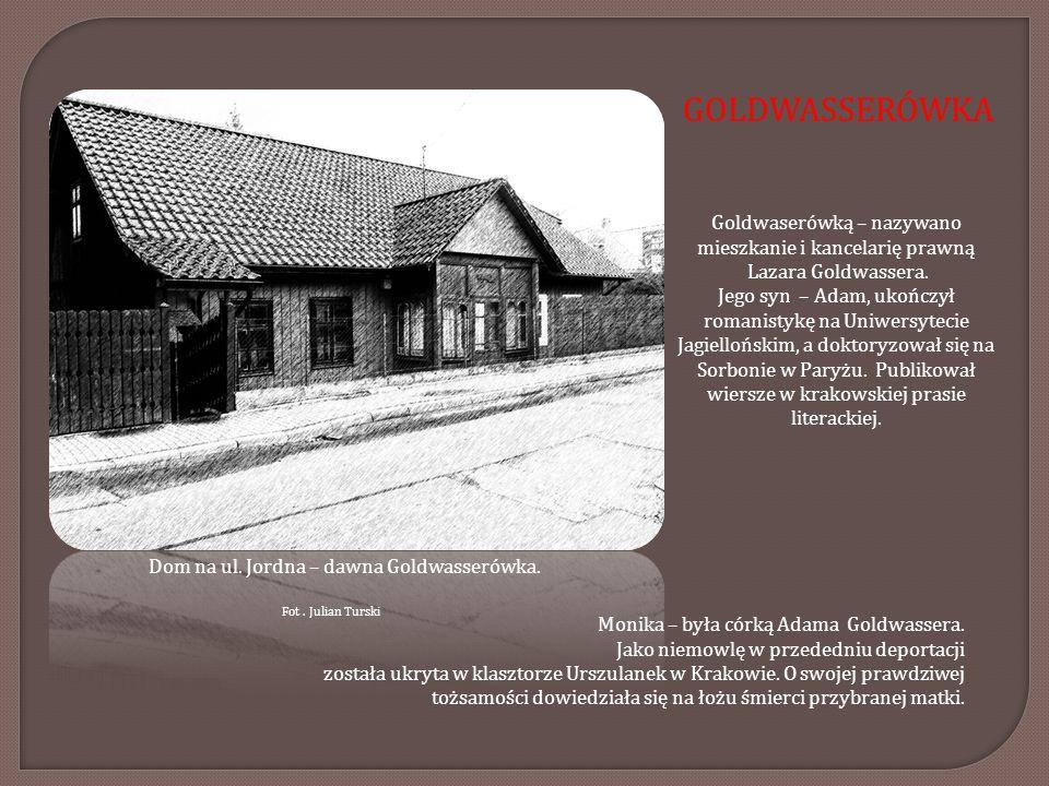GOLDWASSERÓWKA Fot. Julian Turski Goldwaserówką – nazywano mieszkanie i kancelarię prawną Lazara Goldwassera. Jego syn – Adam, ukończył romanistykę na