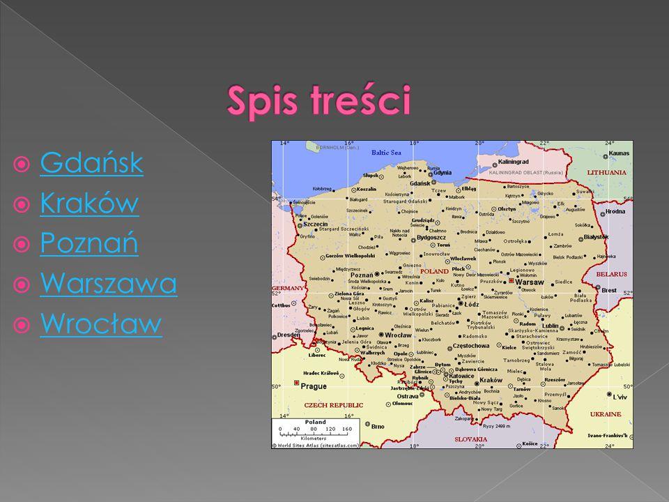  Gdańsk Gdańsk  Kraków Kraków  Poznań Poznań  Warszawa Warszawa  Wrocław Wrocław