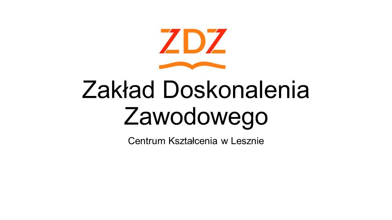 Zakład Doskonalenia Zawodowego Centrum Kształcenia w Lesznie