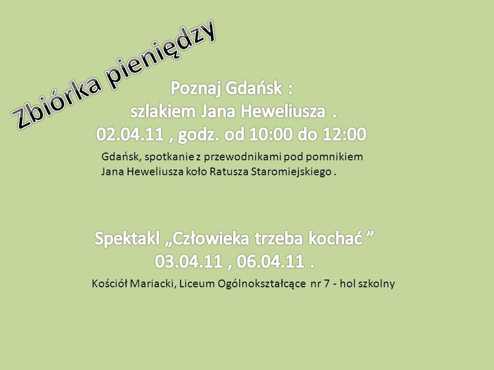 Gdańsk, spotkanie z przewodnikami pod pomnikiem Jana Heweliusza koło Ratusza Staromiejskiego. Kościół Mariacki, Liceum Ogólnokształcące nr 7 - hol szk