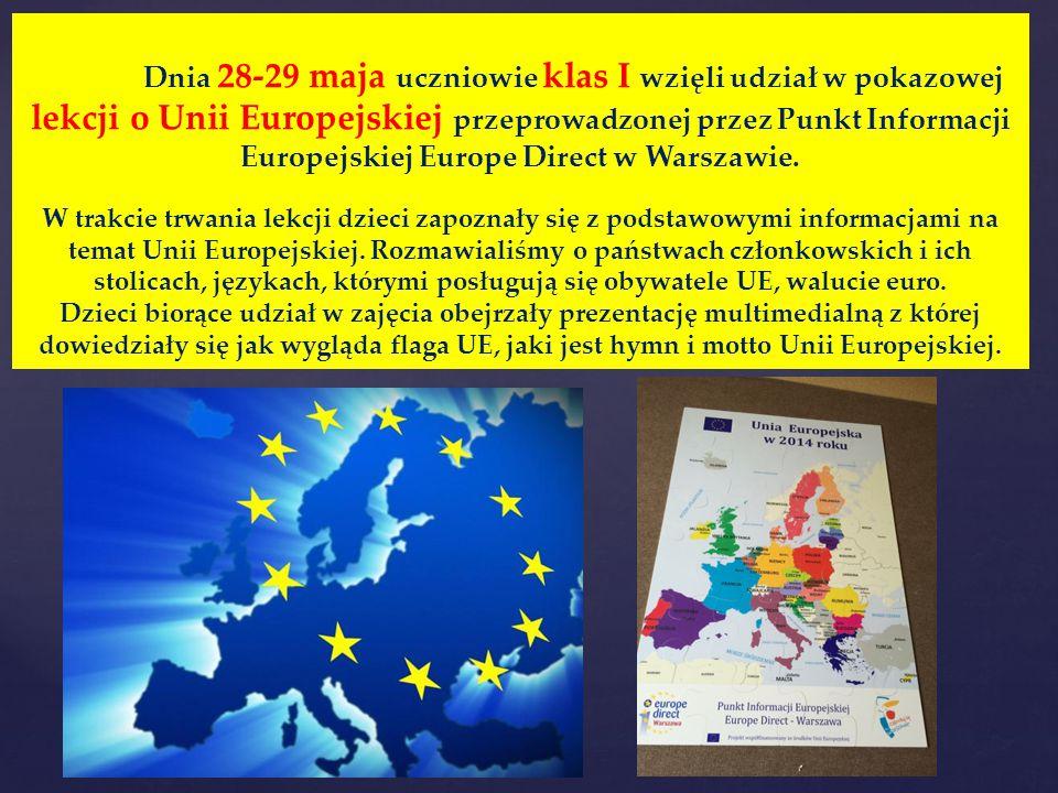 Dnia 28-29 maja uczniowie klas I wzięli udział w pokazowej lekcji o Unii Europejskiej przeprowadzonej przez Punkt Informacji Europejskiej Europe Direct w Warszawie.
