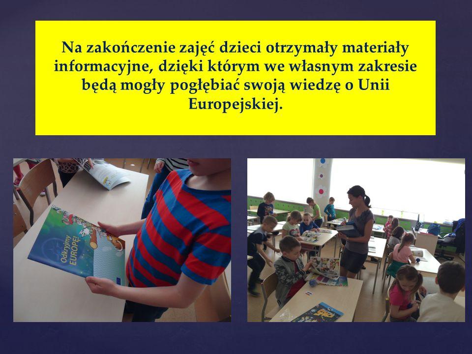Na zakończenie zajęć dzieci otrzymały materiały informacyjne, dzięki którym we własnym zakresie będą mogły pogłębiać swoją wiedzę o Unii Europejskiej.