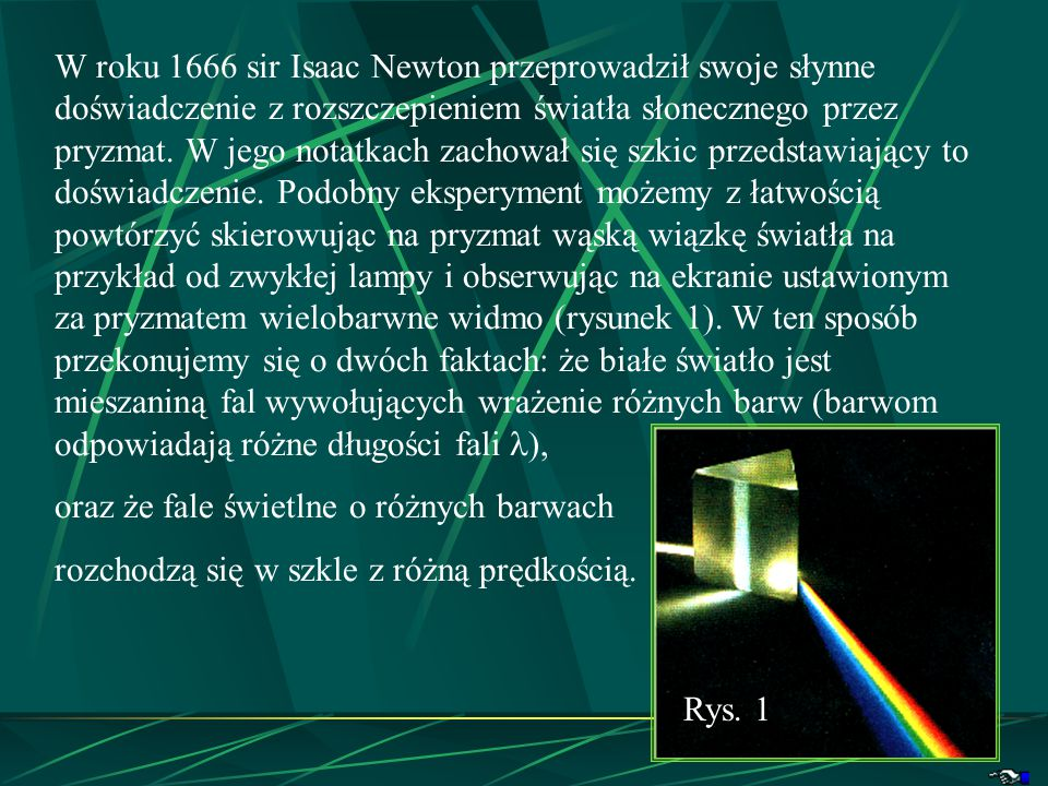 Isaac Newton Angielski matematyk, fizyk, alchemik i teolog.