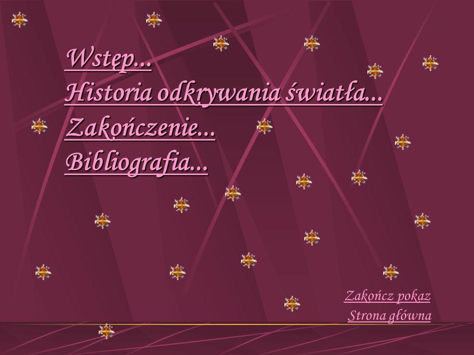 ŚWIATŁO Prezentacja opracowana przez uczennicę klasy II LO Bogusławę Kużdżał 26.