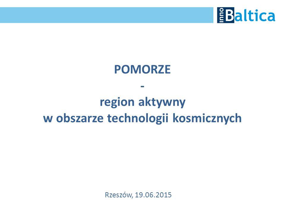 Rzeszów, 19.06.2015 POMORZE - region aktywny w obszarze technologii kosmicznych
