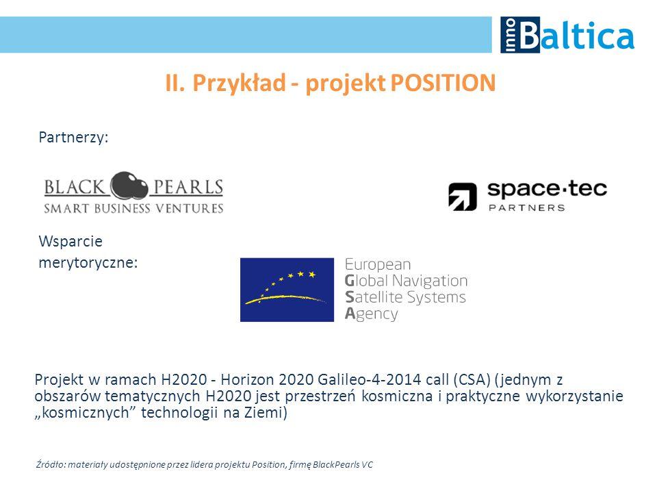 II. Przykład - projekt POSITION Partnerzy: Wsparcie merytoryczne: Projekt w ramach H2020 - Horizon 2020 Galileo-4-2014 call (CSA) (jednym z obszarów t