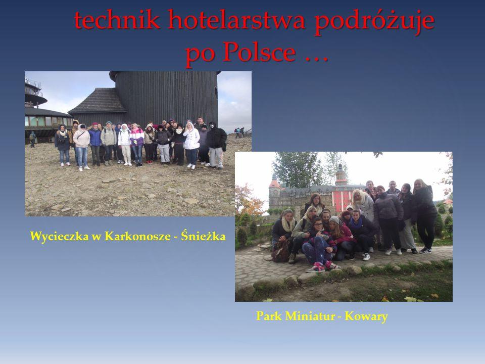technik hotelarstwa podróżuje po Polsce … Wycieczka w Karkonosze - Śnieżka Park Miniatur - Kowary