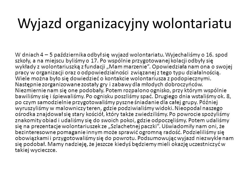 Wyjazd organizacyjny wolontariatu W dniach 4 – 5 października odbył się wyjazd wolontariatu.