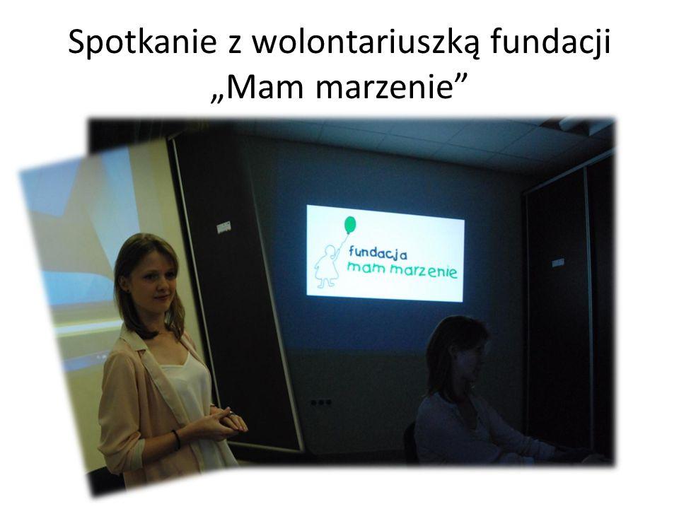 """Spotkanie z wolontariuszką fundacji """"Mam marzenie"""""""