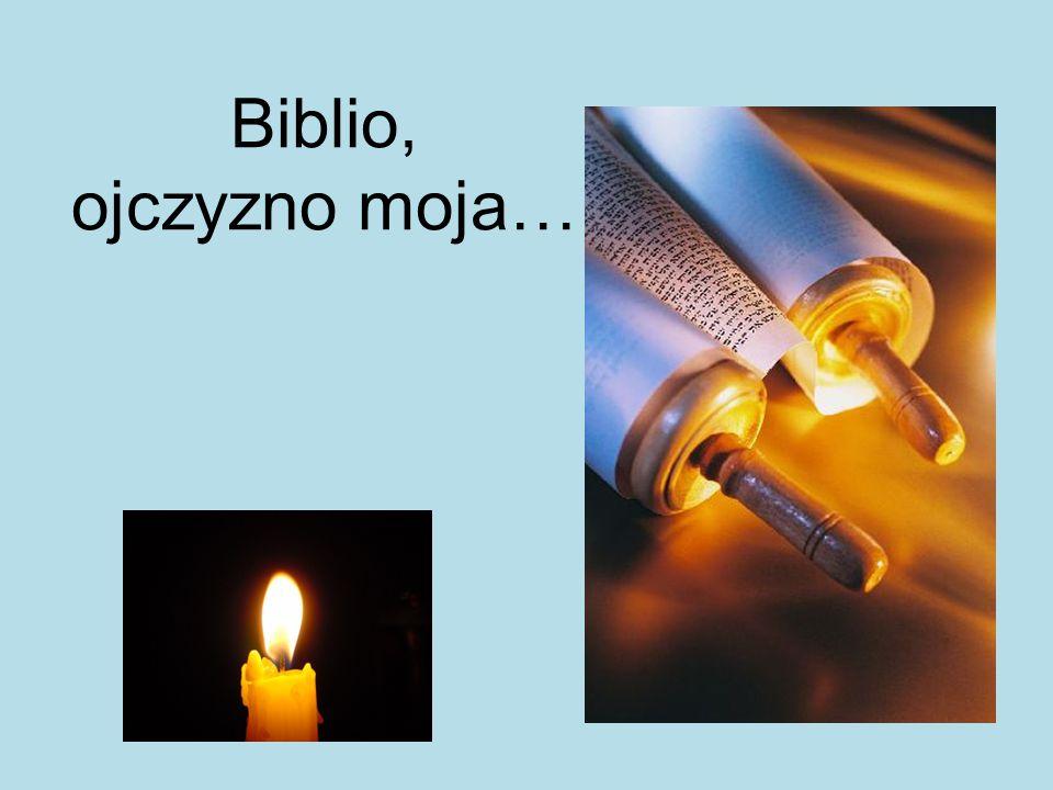 Biblia- z greckiego: βιβλίον, biblion – zwój papirusu, księga; l.m. βιβλία, biblia – księgi