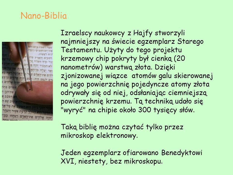 Izraelscy naukowcy z Hajfy stworzyli najmniejszy na świecie egzemplarz Starego Testamentu. Użyty do tego projektu krzemowy chip pokryty był cienką (20