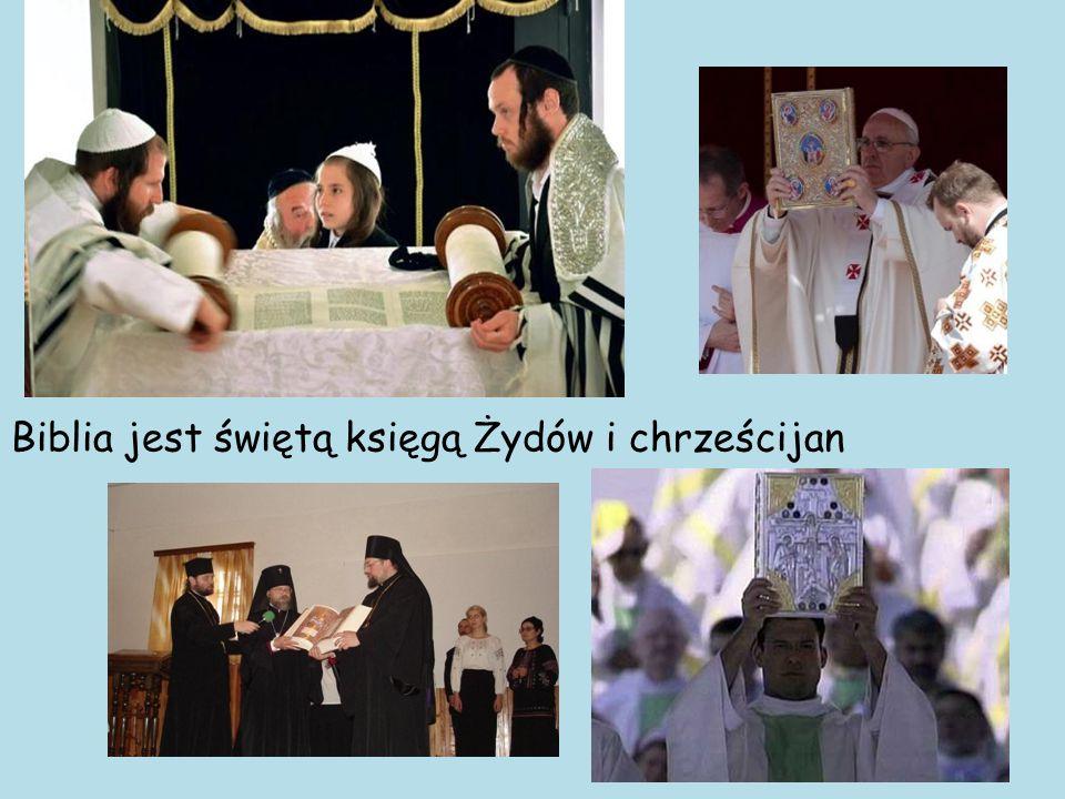 Biblia jest świętą księgą Żydów i chrześcijan