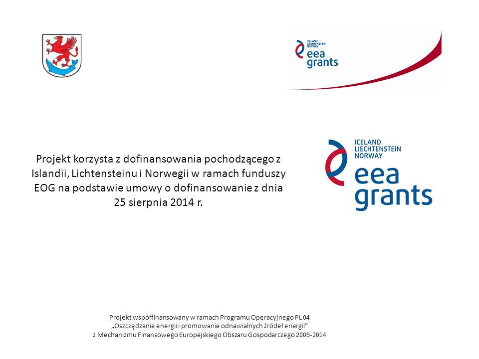 """Dofinansowanie ze środków EOG (80% kosztów kwalifikowanych) 1 003 350 zł Projekt współfinansowany w ramach Programu Operacyjnego PL 04 """"Oszczędzanie energii i promowanie odnawialnych źródeł energii z Mechanizmu Finansowego Europejskiego Obszaru Gospodarczego 2009-2014"""