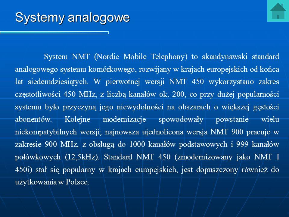 Systemy analogowe System NMT (Nordic Mobile Telephony) to skandynawski standard analogowego systemu komórkowego, rozwijany w krajach europejskich od k