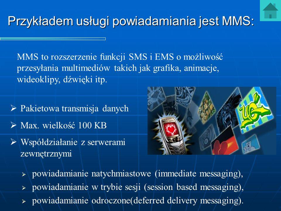   powiadamianie natychmiastowe (immediate messaging),   powiadamianie w trybie sesji (session based messaging),   powiadamianie odroczone(deferr