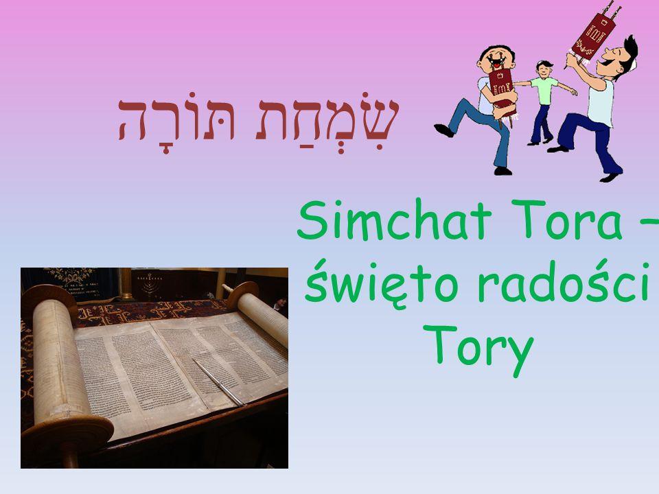 שִׂמְחַת תּוֹרָה Simchat Tora – święto radości Tory