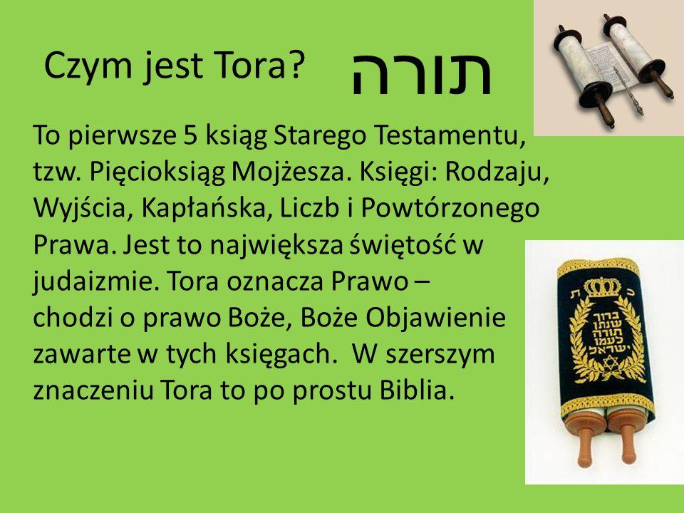 Czym jest Tora? To pierwsze 5 ksiąg Starego Testamentu, tzw. Pięcioksiąg Mojżesza. Księgi: Rodzaju, Wyjścia, Kapłańska, Liczb i Powtórzonego Prawa. Je