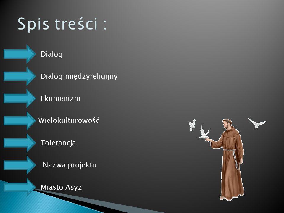 Dialog Dialog międzyreligijny Ekumenizm Wielokulturowość Tolerancja Nazwa projektu Miasto Asyż