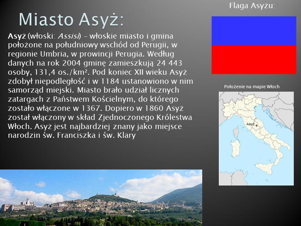 Asyż (włoski: Assisi) – włoskie miasto i gmina położone na południowy wschód od Perugii, w regionie Umbria, w prowincji Perugia. Według danych na rok