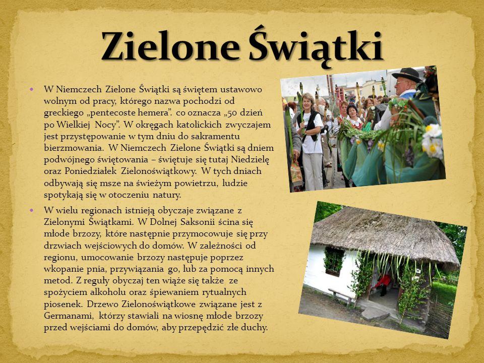 """W Niemczech Zielone Świątki są świętem ustawowo wolnym od pracy, którego nazwa pochodzi od greckiego """"pentecoste hemera"""". co oznacza """"50 dzień po Wiel"""