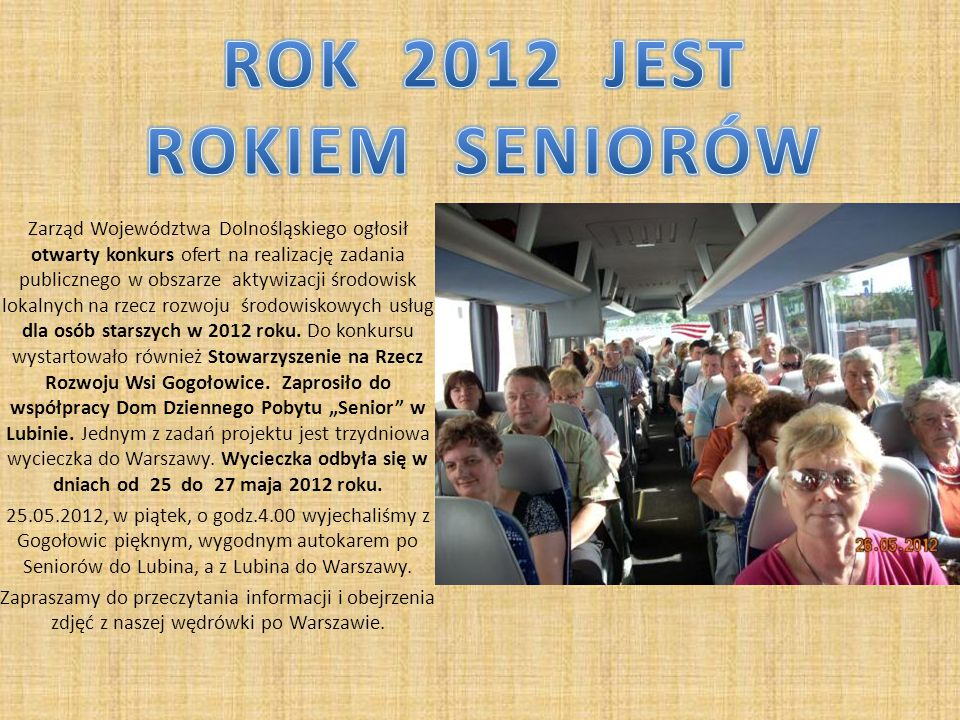 Zarząd Województwa Dolnośląskiego ogłosił otwarty konkurs ofert na realizację zadania publicznego w obszarze aktywizacji środowisk lokalnych na rzecz rozwoju środowiskowych usług dla osób starszych w 2012 roku.