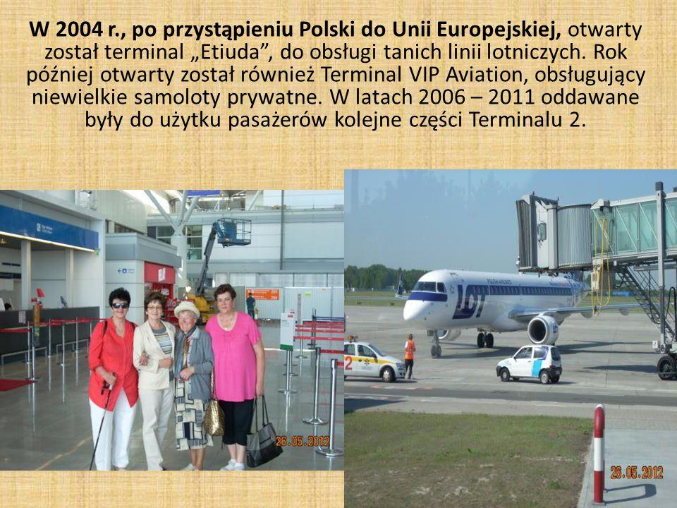 """W 2004 r., po przystąpieniu Polski do Unii Europejskiej, otwarty został terminal """"Etiuda , do obsługi tanich linii lotniczych."""